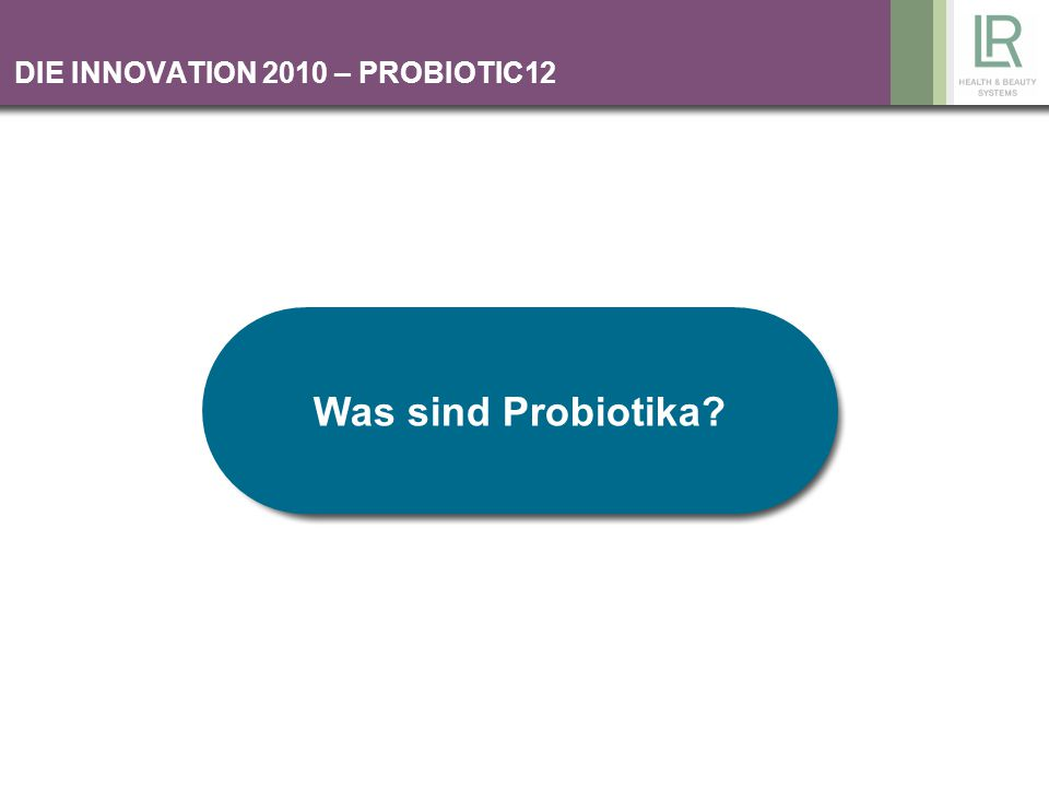 DIE INNOVATION 2010 – PROBIOTIC12
