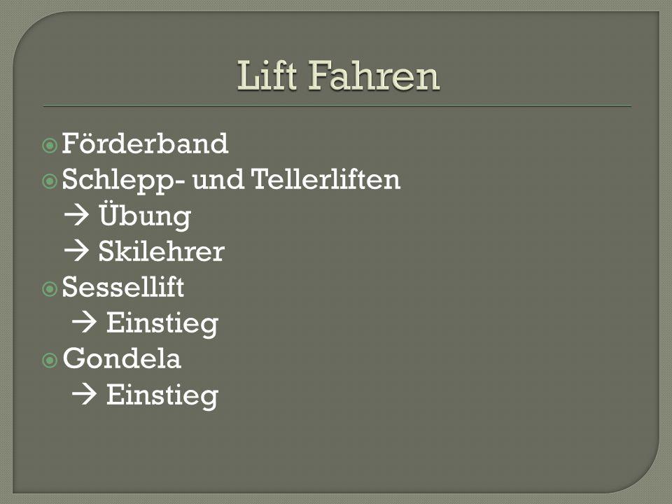 Lift Fahren Förderband Schlepp- und Tellerliften  Übung  Skilehrer