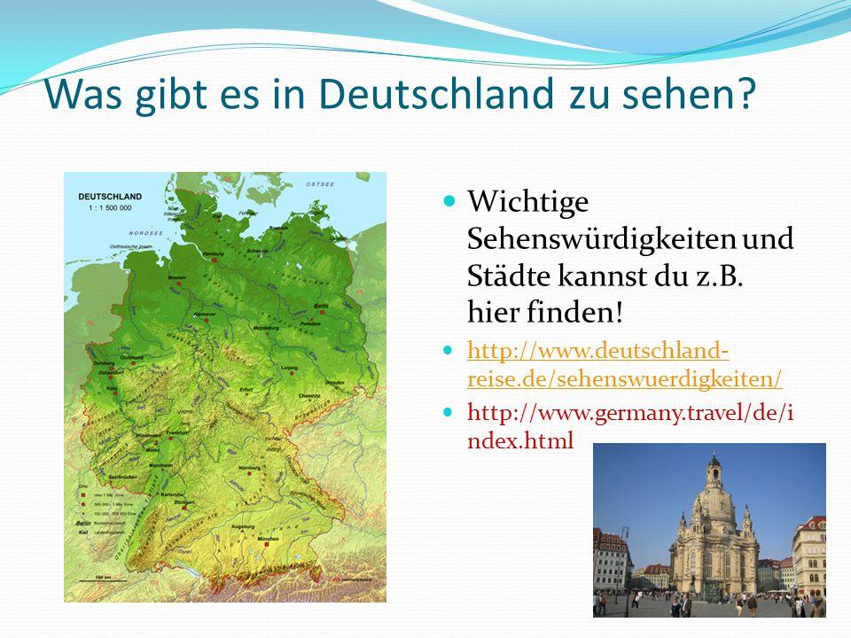Was gibt es in Deutschland zu sehen