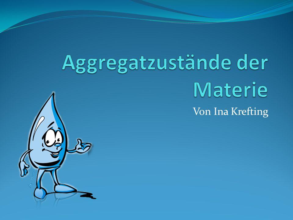 Aggregatzustände der Materie