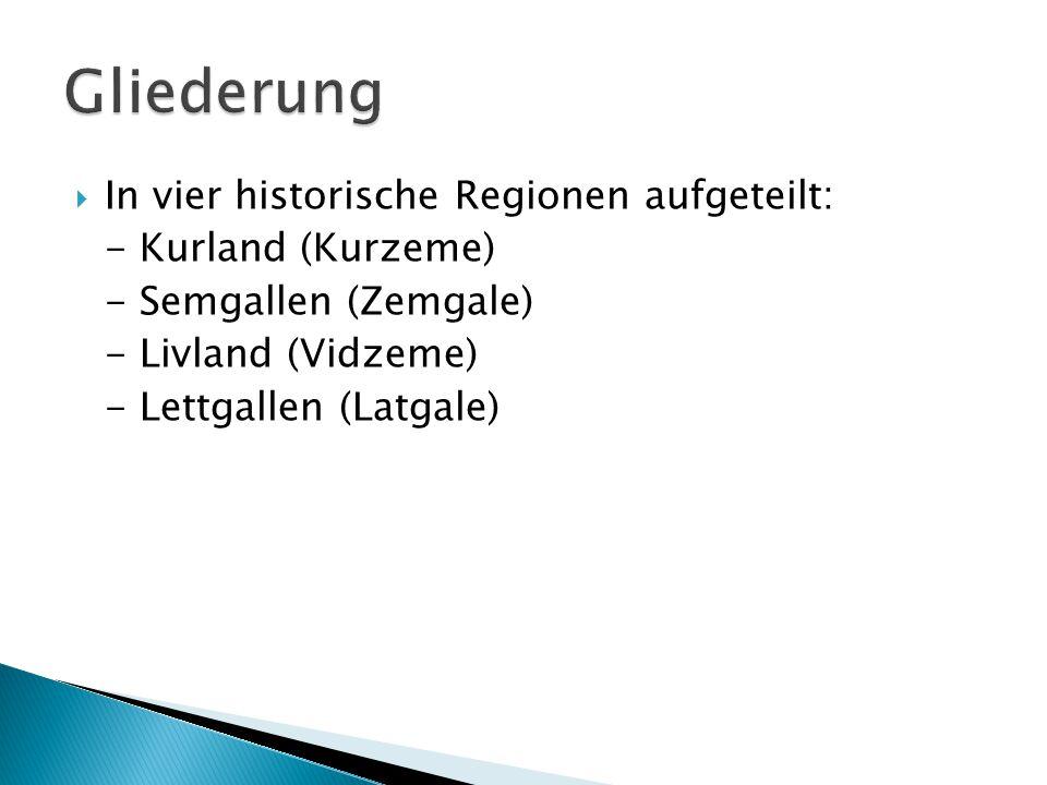 Gliederung In vier historische Regionen aufgeteilt: