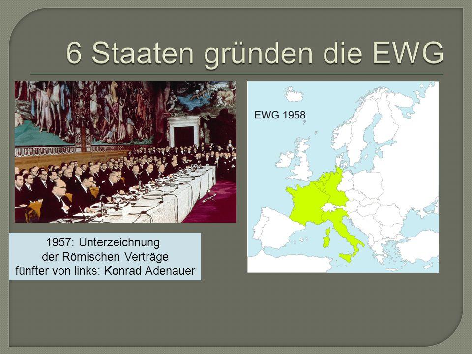 6 Staaten gründen die EWG