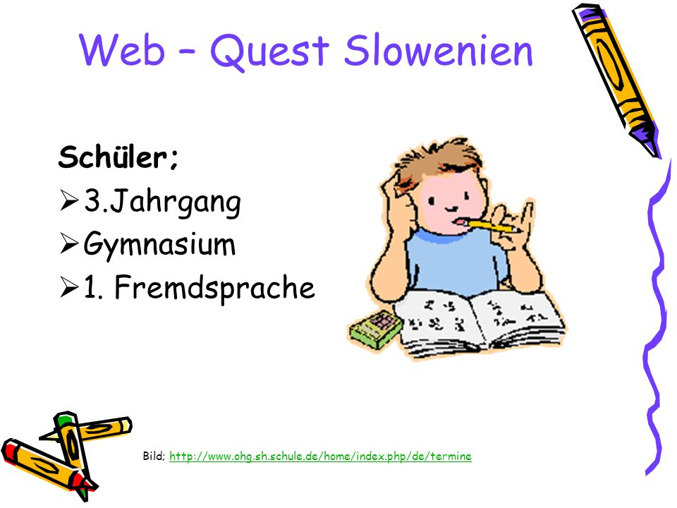 Web – Quest Slowenien Schüler; 3.Jahrgang Gymnasium 1. Fremdsprache