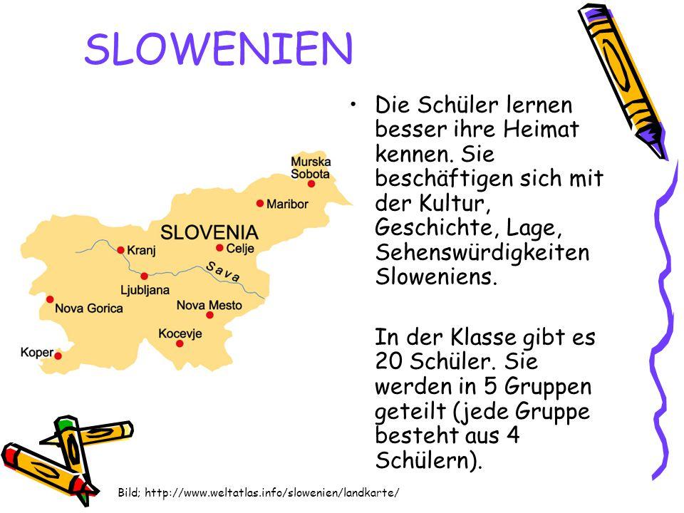 SLOWENIEN Die Schüler lernen besser ihre Heimat kennen. Sie beschäftigen sich mit der Kultur, Geschichte, Lage, Sehenswürdigkeiten Sloweniens.