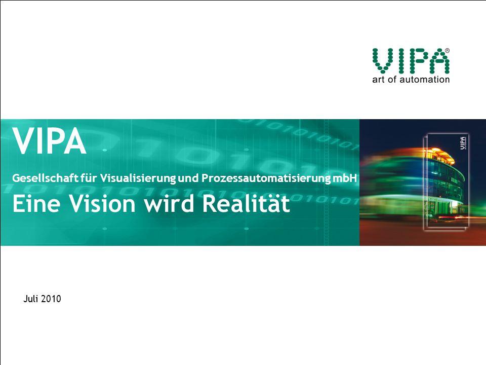 VIPA Gesellschaft für Visualisierung und Prozessautomatisierung mbH Eine Vision wird Realität