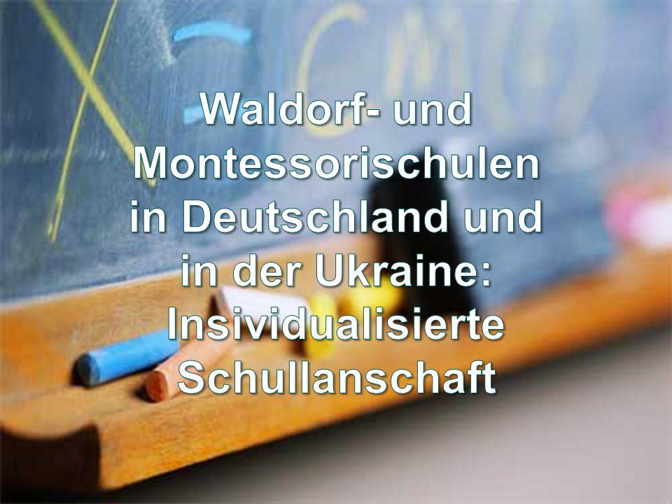 Waldorf- und Montessorischulen in Deutschland und in der Ukraine: Insividualisierte Schullanschaft
