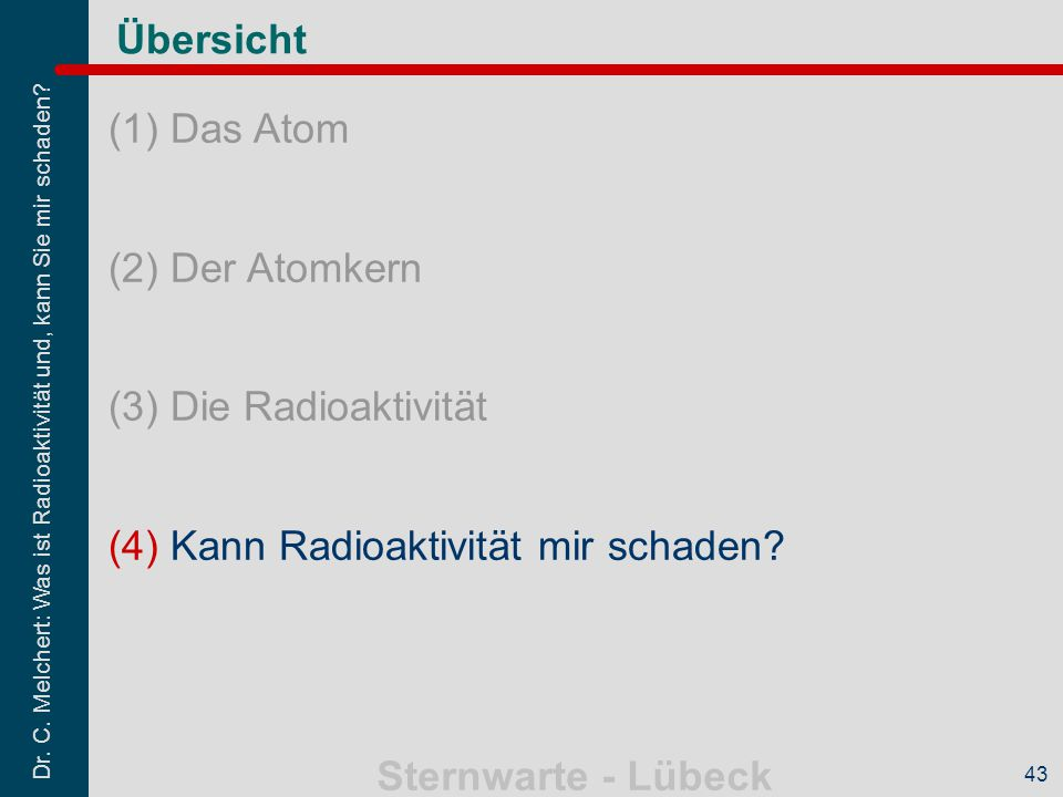 (4) Kann Radioaktivität mir schaden