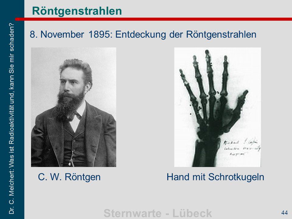 Röntgenstrahlen 8. November 1895: Entdeckung der Röntgenstrahlen