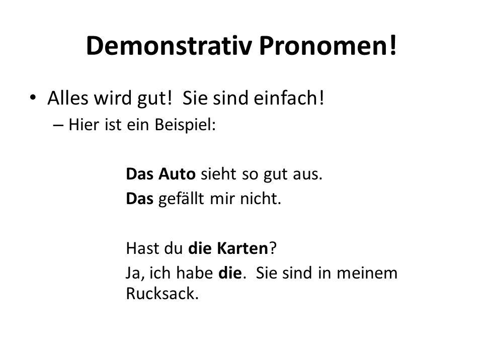 Demonstrativ Pronomen!