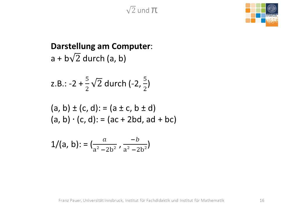 Darstellung am Computer: a + b 2 durch (a, b)