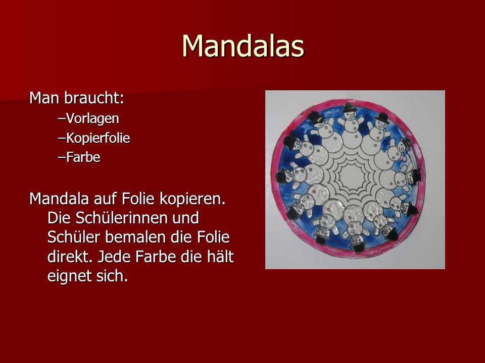 Mandalas Man braucht: Vorlagen. Kopierfolie. Farbe.