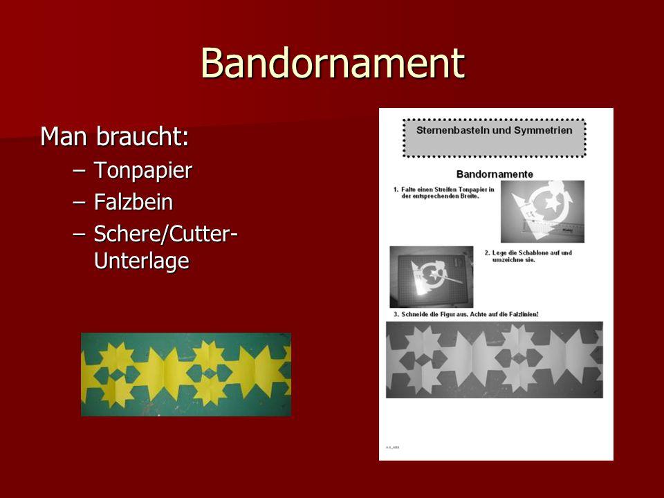 Bandornament Man braucht: Tonpapier Falzbein Schere/Cutter-Unterlage