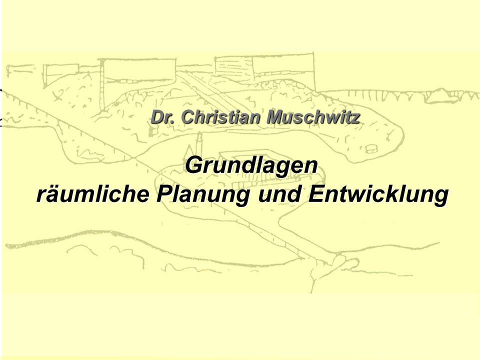 Dr. Christian Muschwitz räumliche Planung und Entwicklung