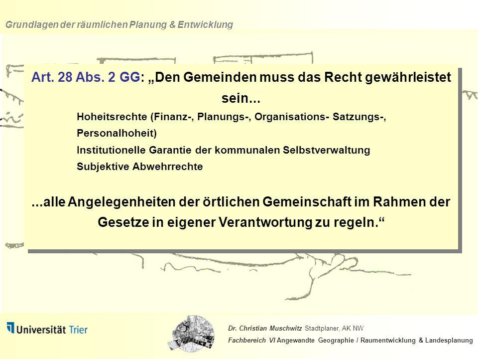"""Art. 28 Abs. 2 GG: """"Den Gemeinden muss das Recht gewährleistet sein..."""
