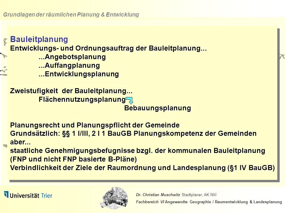 Bauleitplanung Entwicklungs- und Ordnungsauftrag der Bauleitplanung...