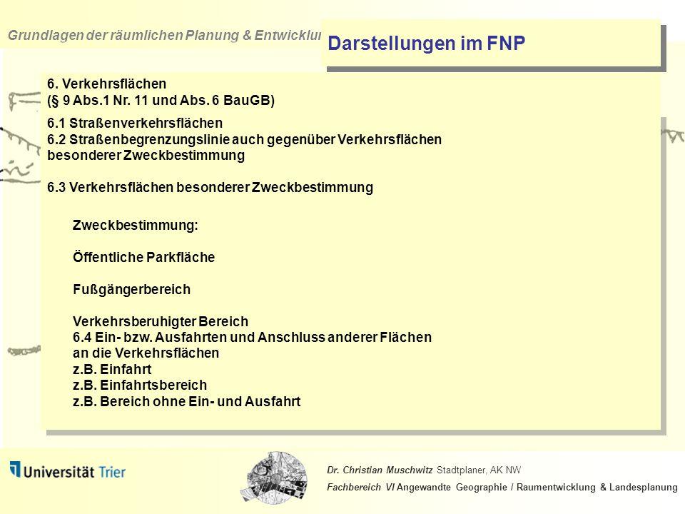 Darstellungen im FNP 6. Verkehrsflächen (§ 9 Abs.1 Nr. 11 und Abs. 6 BauGB)