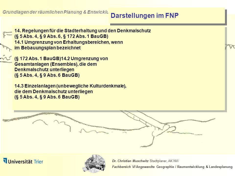 Darstellungen im FNP 14. Regelungen für die Stadterhaltung und den Denkmalschutz (§ 5 Abs. 4, § 9 Abs. 6, § 172 Abs. 1 BauGB)