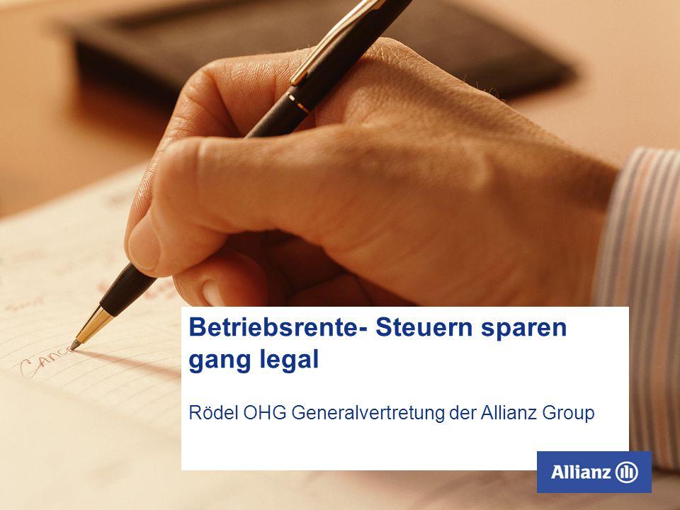 Betriebsrente- Steuern sparen gang legal Rödel OHG Generalvertretung der Allianz Group