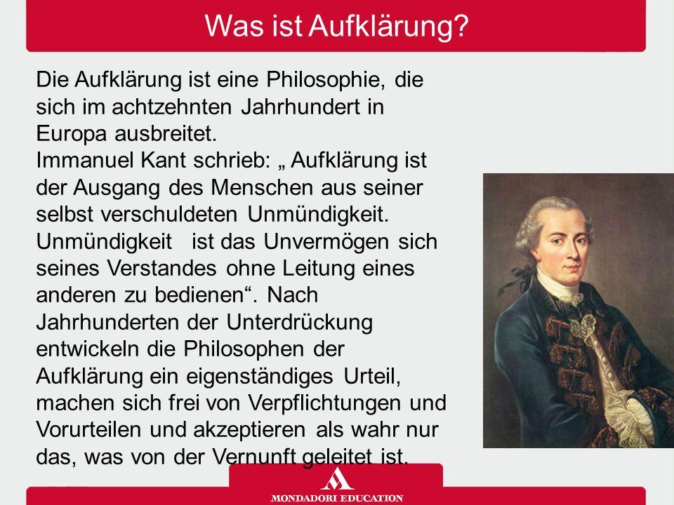 Was ist Aufklärung 03/04/12. 03/04/12. 03/04/12. Die Aufklärung ist eine Philosophie, die sich im achtzehnten Jahrhundert in Europa ausbreitet.