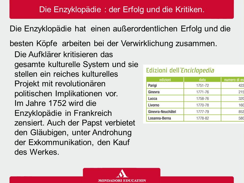Die Enzyklopädie : der Erfolg und die Kritiken.