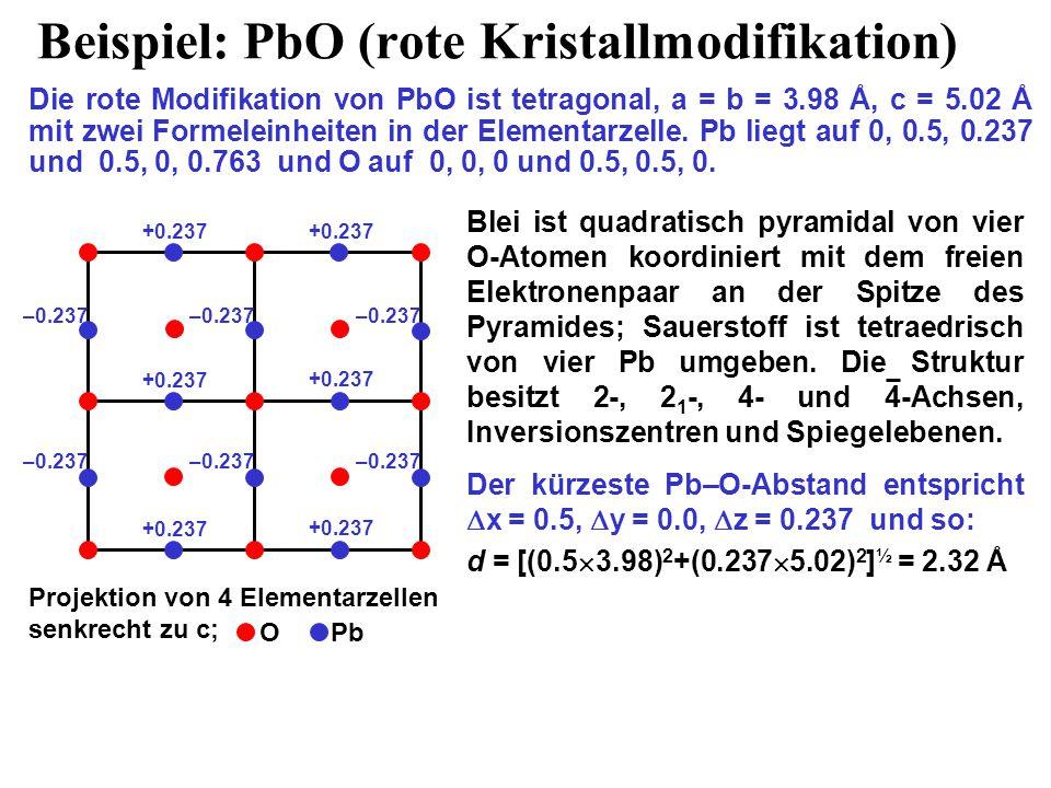 Beispiel: PbO (rote Kristallmodifikation)