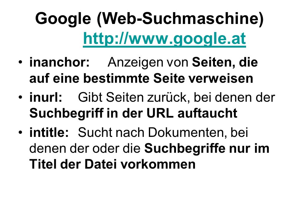Google (Web-Suchmaschine) http://www.google.at