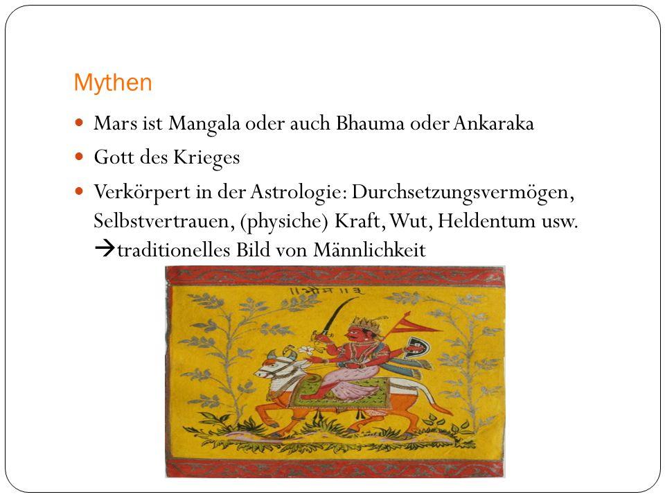 Mythen Mars ist Mangala oder auch Bhauma oder Ankaraka