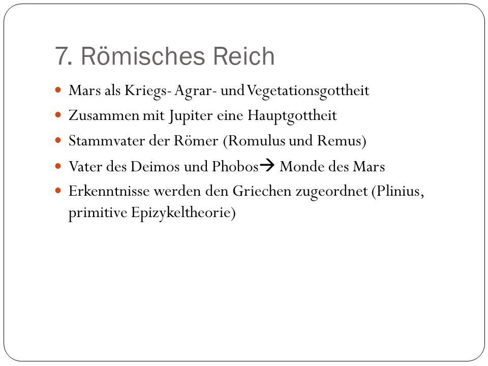 7. Römisches Reich Mars als Kriegs- Agrar- und Vegetationsgottheit