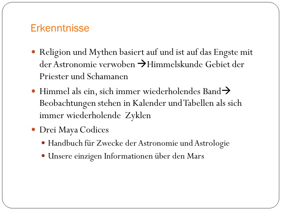 Erkenntnisse Religion und Mythen basiert auf und ist auf das Engste mit der Astronomie verwoben Himmelskunde Gebiet der Priester und Schamanen.