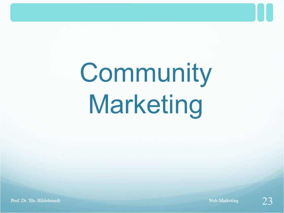 Community Marketing Prof. Dr. Tilo Hildebrandt Web-Marketing