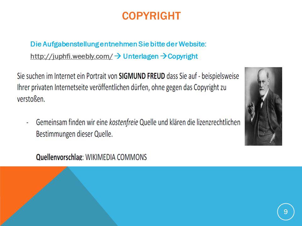 Copyright Die Aufgabenstellung entnehmen Sie bitte der Website: http://juphfi.weebly.com/  Unterlagen Copyright