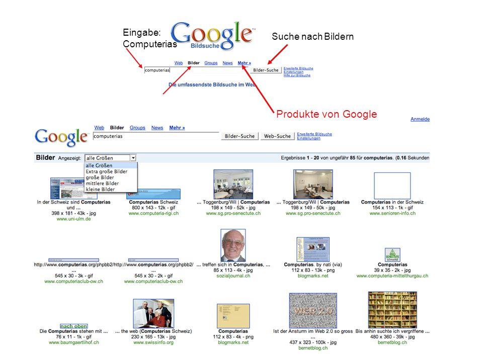 Eingabe: Computerias Suche nach Bildern Produkte von Google