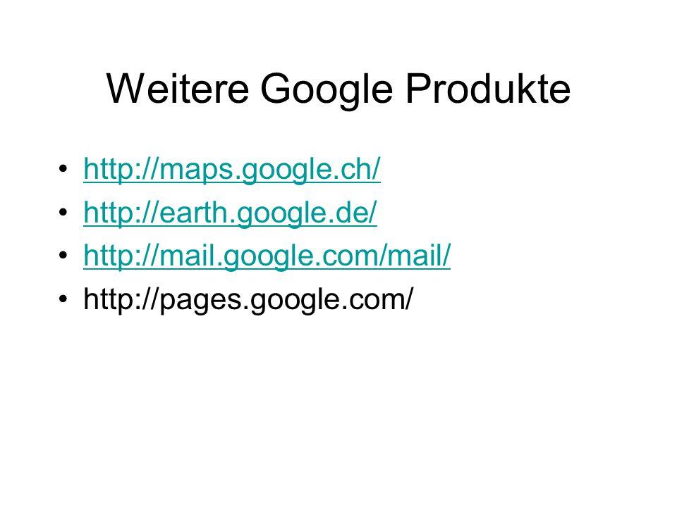 Weitere Google Produkte