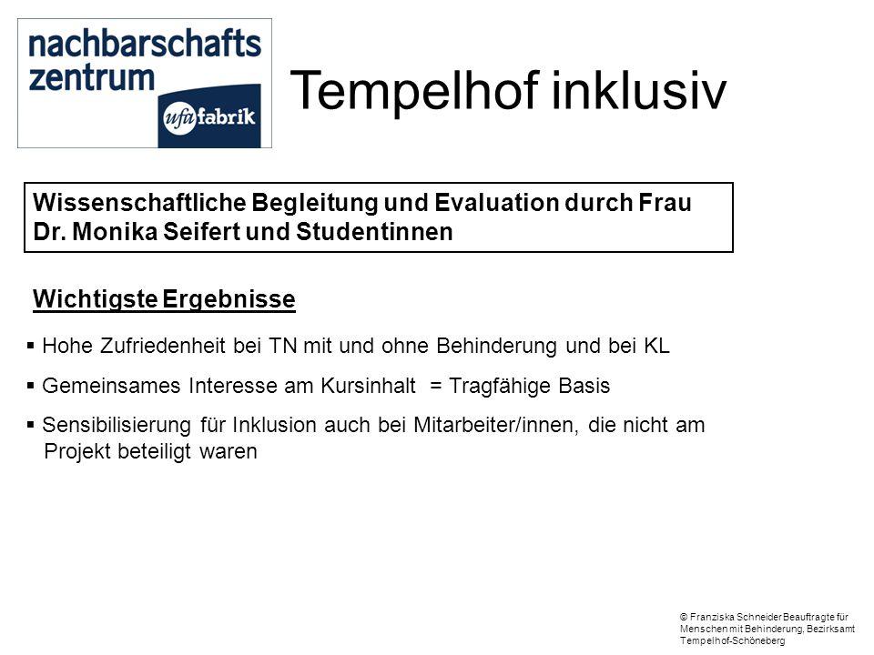 Tempelhof inklusiv Wissenschaftliche Begleitung und Evaluation durch Frau Dr. Monika Seifert und Studentinnen.