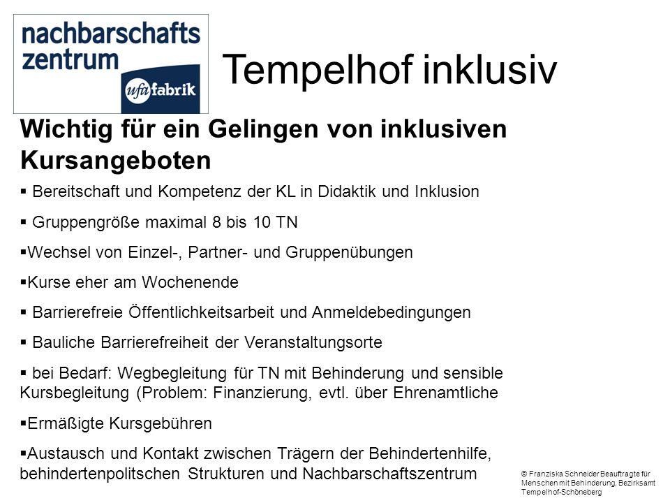 Tempelhof inklusiv Wichtig für ein Gelingen von inklusiven Kursangeboten. Bereitschaft und Kompetenz der KL in Didaktik und Inklusion.