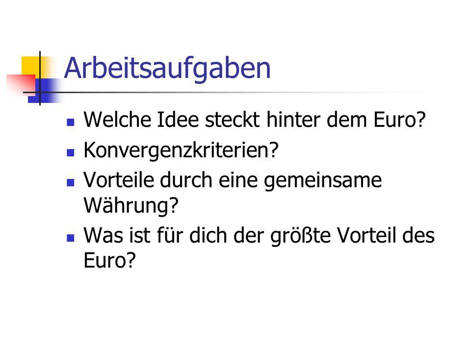 Arbeitsaufgaben Welche Idee steckt hinter dem Euro