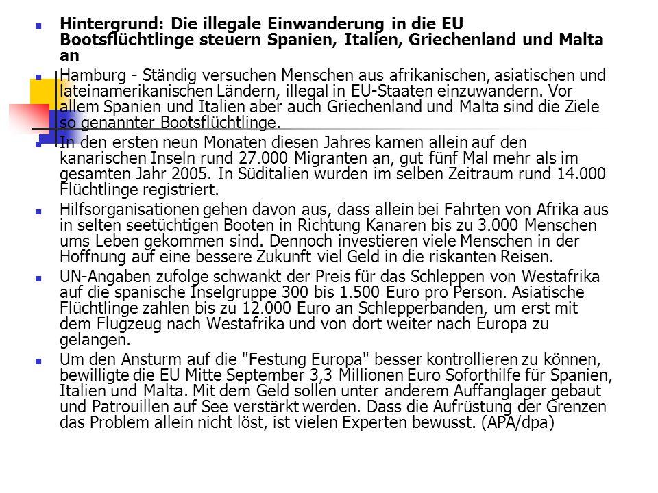Hintergrund: Die illegale Einwanderung in die EU Bootsflüchtlinge steuern Spanien, Italien, Griechenland und Malta an