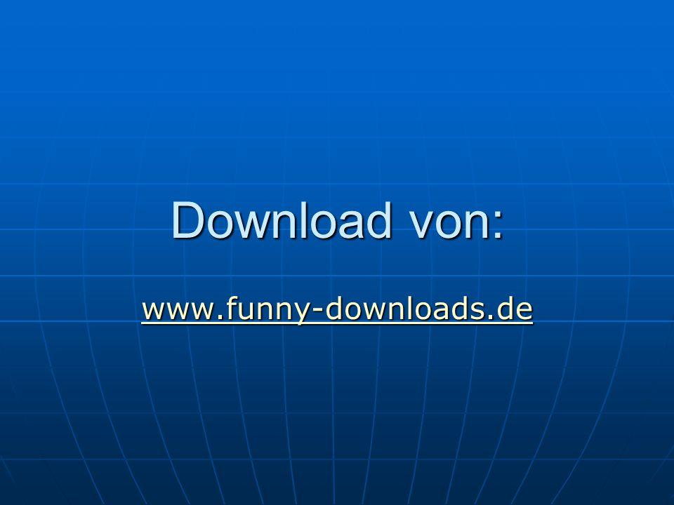 Download von: www.funny-downloads.de