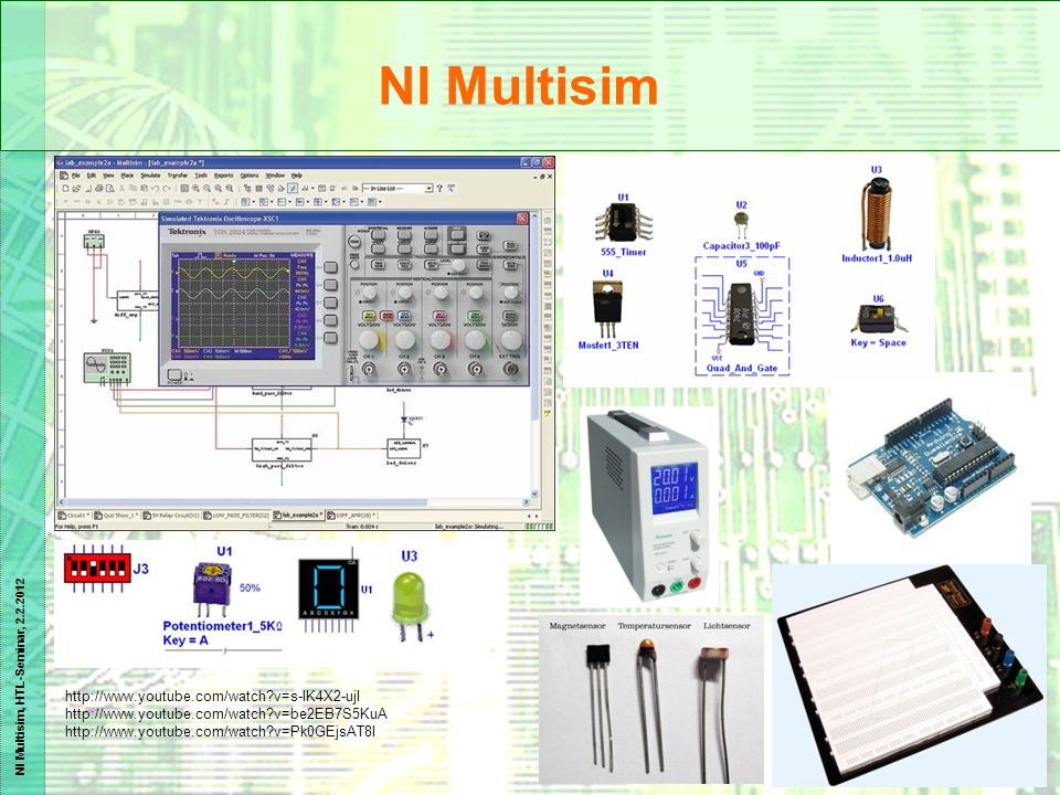 NI Multisim http://www.youtube.com/watch v=s-IK4X2-ujI