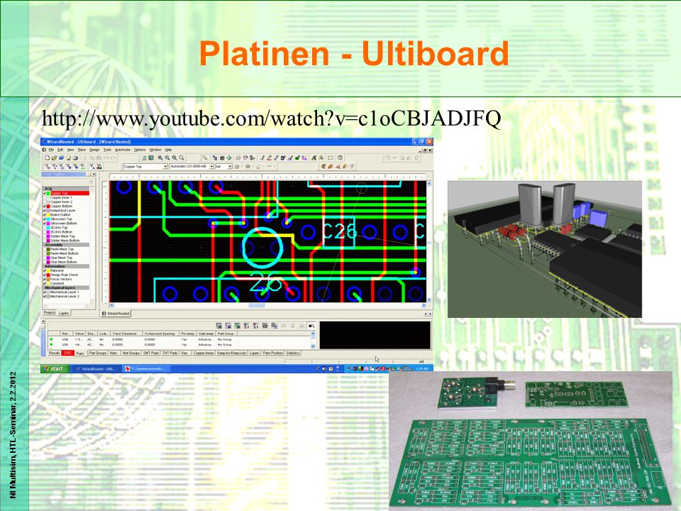 Platinen - Ultiboard http://www.youtube.com/watch v=c1oCBJADJFQ