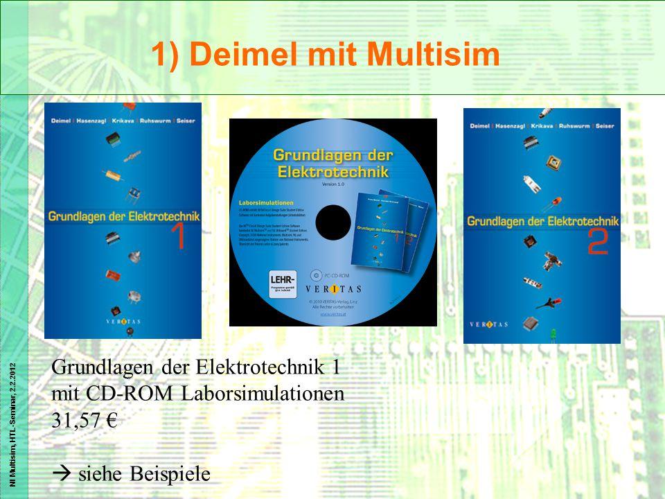 1) Deimel mit Multisim Grundlagen der Elektrotechnik 1 mit CD-ROM Laborsimulationen.