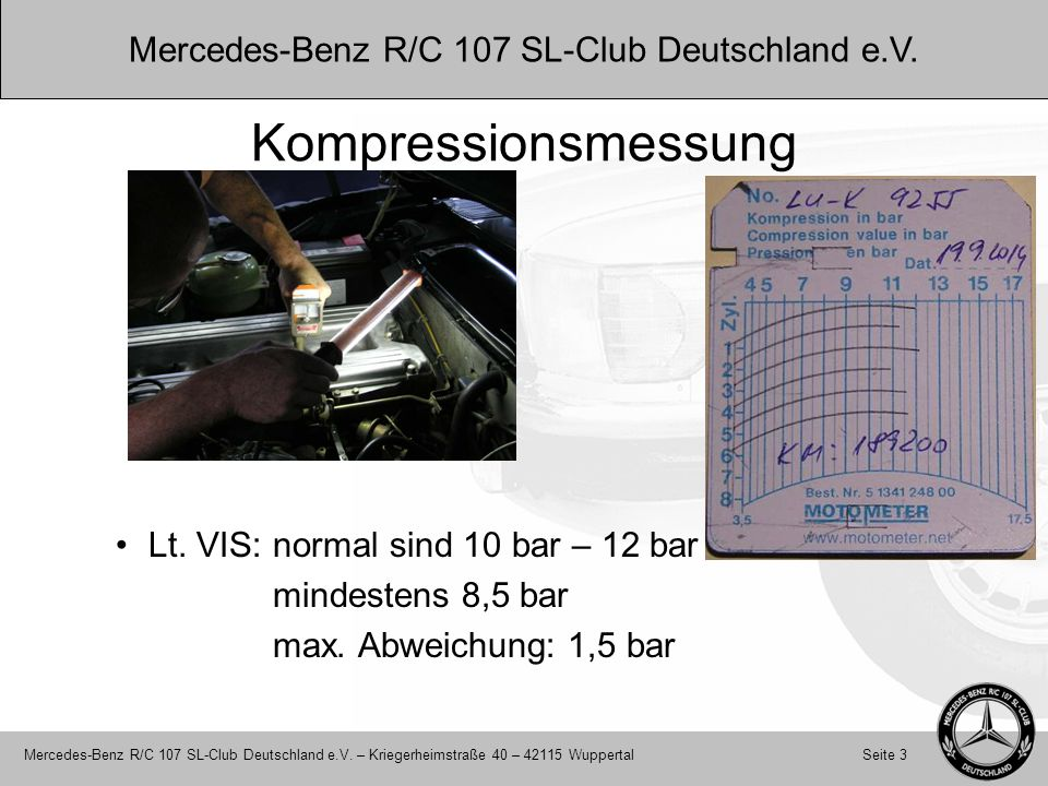 Kompressionsmessung Lt. VIS: normal sind 10 bar – 12 bar