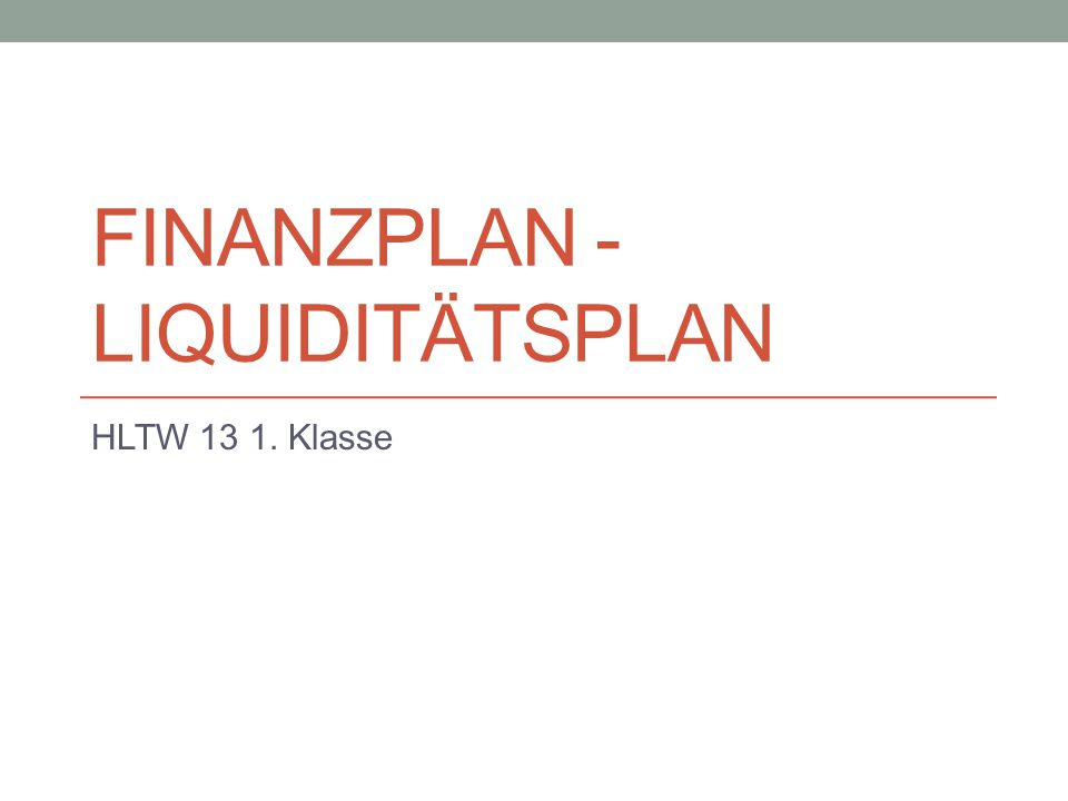 Finanzplan - Liquiditätsplan
