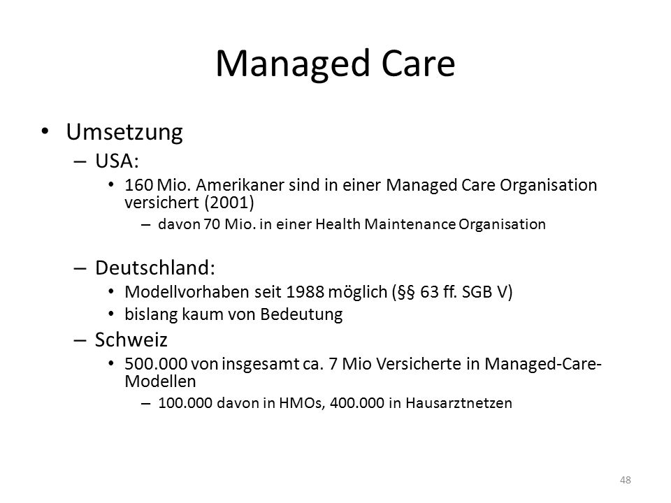Managed Care Umsetzung USA: Deutschland: Schweiz
