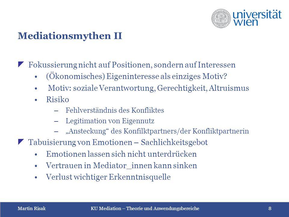 Mediationsmythen II Fokussierung nicht auf Positionen, sondern auf Interessen. (Ökonomisches) Eigeninteresse als einziges Motiv