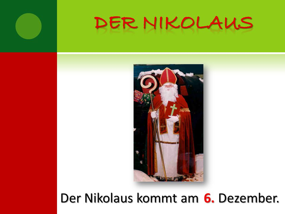 Der nikolaus Der Nikolaus kommt am Dezember. 6.