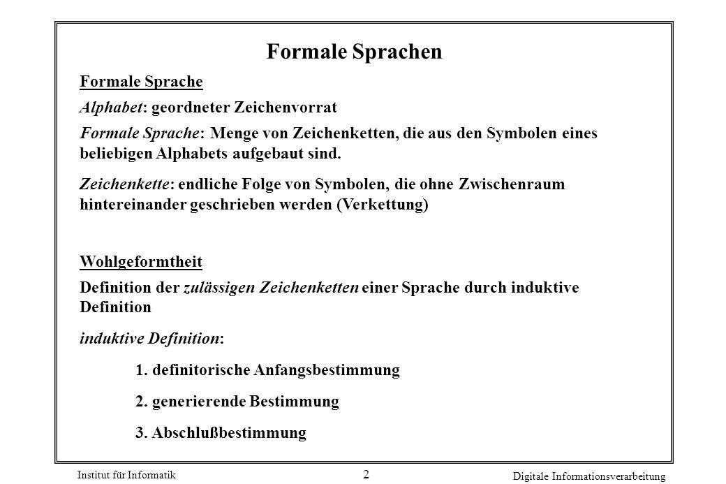 Formale Sprachen Formale Sprache Alphabet: geordneter Zeichenvorrat