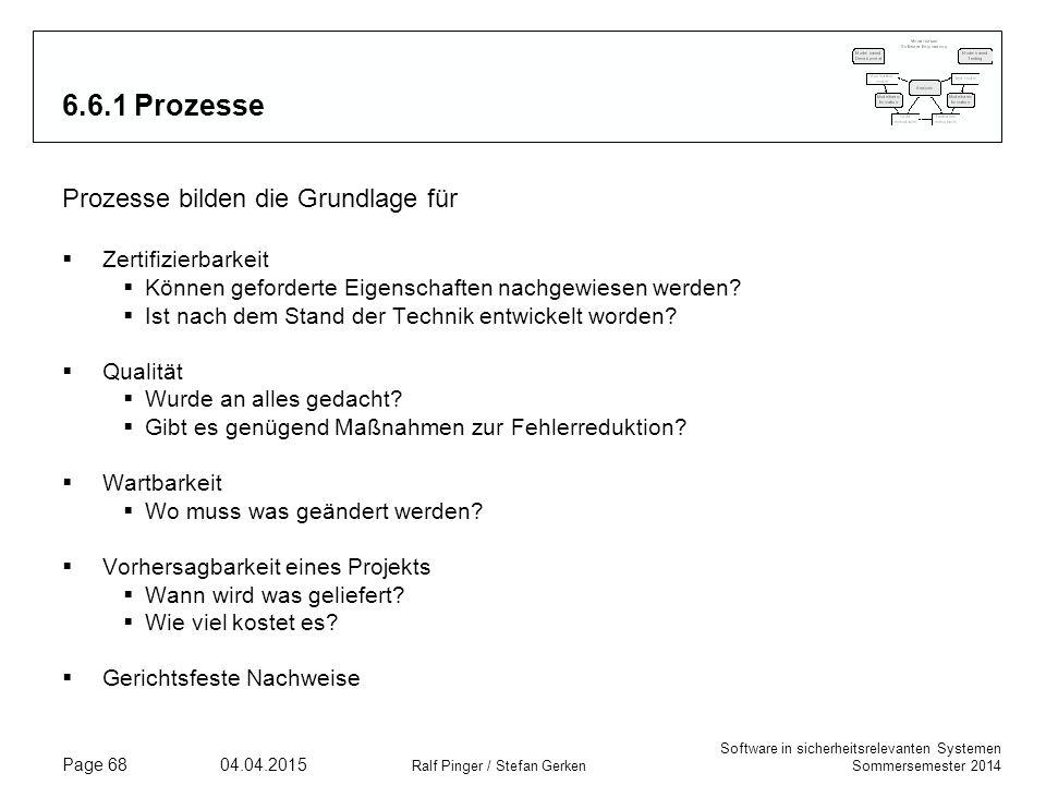 6.6.1 Prozesse Prozesse bilden die Grundlage für Zertifizierbarkeit