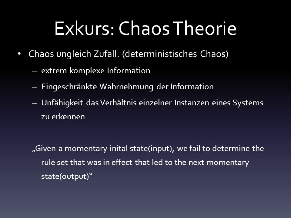 Exkurs: Chaos Theorie Chaos ungleich Zufall. (deterministisches Chaos)