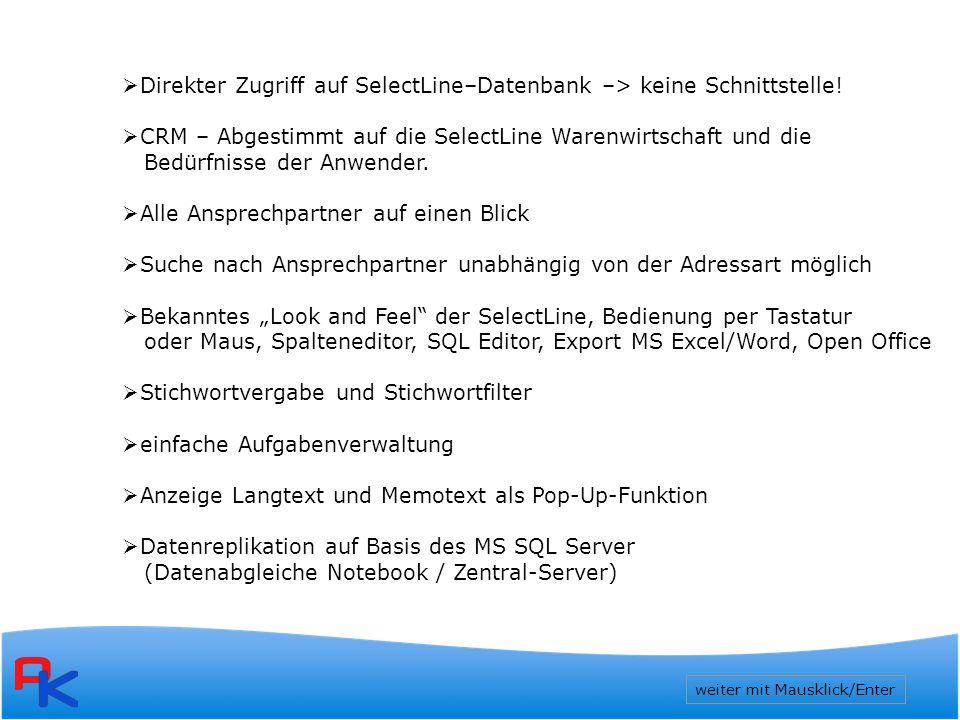 Direkter Zugriff auf SelectLine–Datenbank –> keine Schnittstelle!